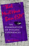 That Must Have Been Esp!: An Examination Of Psychic Experiences - Leea Virtanen, John Atkinson, Thomas DuBois