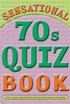 Sensational 70s Quiz Book (Sensational Quiz Books) - Brian Williams