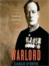 Warlord: A Life of Winston Churchill at War, 1874-1945 (MP3 Book) - Carlo D'Este, Tom Weiner