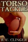 Torso Tackle - R.W. Clinger
