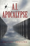 A.I. Apocalypse - William Hertling