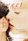 Sweet Confessions: Erotic Fantasies for Couples - Violet Blue, Heidi Champa, Devyn Christophet, Kayar Silkenvoice
