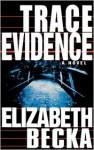 Trace Evidence - Elizabeth Becka, Lisa Black