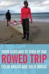 Rowed Trip - Colin Angus, Julie Angus