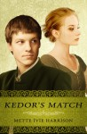 Kedor's Match - Mette Ivie Harrison