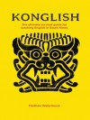 KONGLISH: The Ultimate Survival Guide for Teaching English in South Korea - Matthew Waterhouse