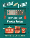 Monday-To-Friday Cookbook - Michele Urvater, Simms Taback