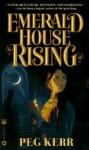 Emerald House Rising - Peg Kerr