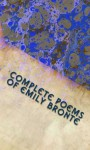 The Complete Poems of Emily Bronte - Emily Brontë