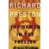 The Demon in the Freezer: A True Story - Richard Preston