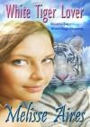 White Tiger Lover - Melisse Aires