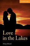 Love in the Lakes (Cambridge English Readers: Level 4) - Penny Hancock