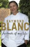 A Taste of My Life - Raymond Blanc