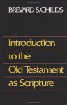 Introduction to Old Testament as Scripture - Brevard S. Childs