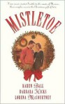 Mistletoe (Palisades Pure Romance) - Karen Ball, Barbara Jean Hicks, Lorena McCourtney