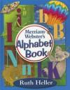 Merriam-Webster's Alphabet Book - Ruth Heller