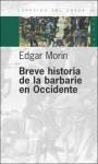 Breve Historia de La Barbarie En Occidente - Edgar Morin