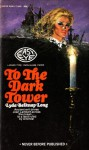 To The Dark Tower - Lyda Belknap Long, Frank Belknap Long
