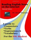 Reading English News on the Internet: A Guide to Connectors, Verbs, Expressions, and Vocabulary for the ESL Student - David Petersen
