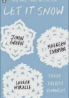 Let it Snow - Lauren Myracle, Maureen Johnson, John Green