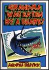 Grandma Was Eaten By A Shark - Andrea Shavick