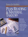 Builder's Essentials: Plan Reading & Material Takeoff - Wayne J. Delpico, Kevin Foley, Mary Greene