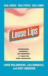 Loose Lips - Jamie Malanowski, Lisa Birnbach, Kurt Anderson