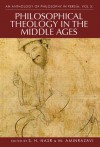 An Anthology of Philosophy in Persia. Volume 3: Philosophical Theology in the Middle Ages and Beyond - Seyyed Hossein Nasr, Mehdi Amin Razavi, M.R. Jozi