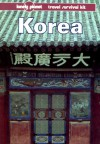 Korea: Travel Survival Kit - Geoff Crowther, Robert Storey, Lonely Planet