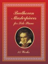 Beethoven Masterpieces for Solo Piano: 25 Works - Ludwig van Beethoven