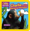 National Geographic Kids Wild Tales: Charlie and the Banana Monster: A Lift-the-Flap Story About Chimpanzees - Peter Bently