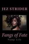 Fangs of Fate - Jez Strider