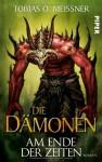 Die Dämonen: Am Ende der Zeiten - Tobias O. Meißner