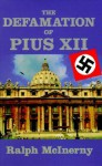 Defamation Of Pius XII (Key Texts (South Bend, Ind.).) - Ralph McInerny