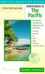 Adventuring in The Pacific: The Islands of Polynesia, Melanesia, and Micronesia - Susanna Margolis