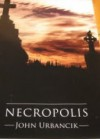 Necropolis - John Urbancik