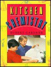 Kitchen Chemistry: Science Experiments to Do at Home - Robert Gardner