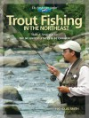 Trout Fishing in the Northeast - Nick Smith