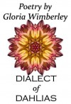 Dialect of Dahlias - Gloria Wimberley, Apryl Skies