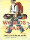 Worlds Apart: Fernie and Me: Fernie and Me - Gary Soto, Greg Clarke