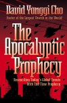 The Apocalyptic Prophecy - David Yonggi Cho, Paul Yonggi Cho