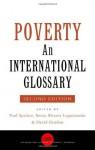 Poverty: An International Glossary (International Studies in Poverty Research) - Sonia Alvarez Leguizamón Paul Spicker, David Gordon