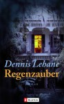 Regenzauber - Dennis Lehane