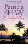 River of the Sun - Patricia Shaw