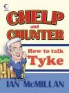 Chelp and Chunter: How to Talk Tyke - Ian McMillan