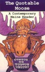 The Quotable Moose: A Contemporary Maine Reader - Wesley McNair