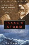 Isaac's Storm A Man a Time and the Deadliest Hurricane - Erik Larson