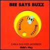 Bee Says Buzzzz - Carla Dijs, Kees Moerbeek