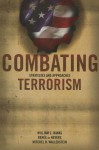 Combating Terrorism, Strategies and Approaches - William C. Banks, Mitchel B. Wallerstein