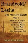 Brandvold/Leslie: The Western Shorts Vol. 1 - Frank Leslie, Peter Brandvold